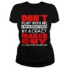 Don't flirt with me I am already taken by a crazy march guy lady shirt