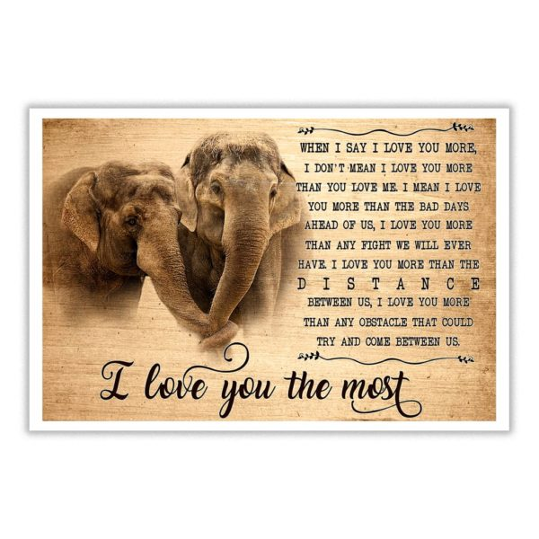Elephant when I say I love you more I don't mean I love you more than you love me poster