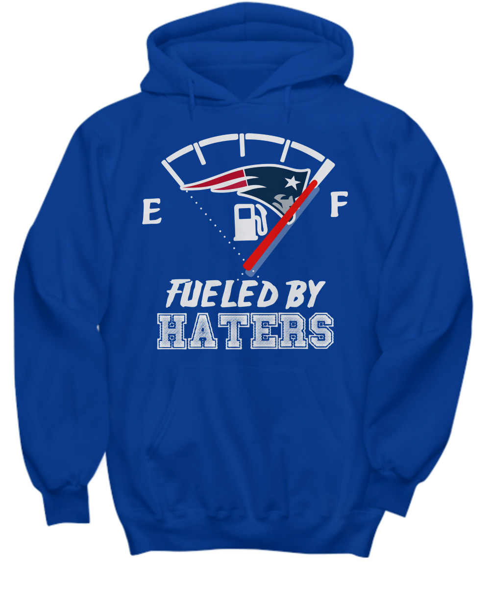 Fueled by haters New England Patriots hoodie