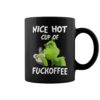 Grinch nice hot cup of fuckoffee mug