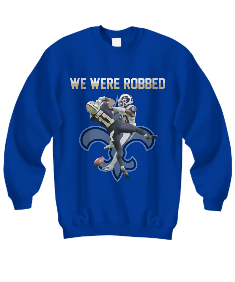 New Orleans Saints we are robbed sweatshirt