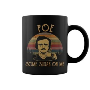 Poe Some Sugar On Me Edgar Allan Poe vintage mug