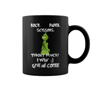 The Grinch Rock Paper Scissors Throat Punch I Win Give Me Coffee mug