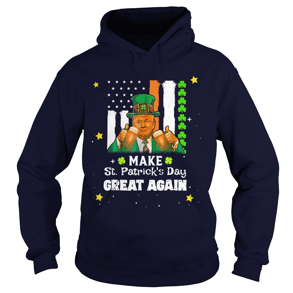 Trump make St. Patrick's Day great again hoodie
