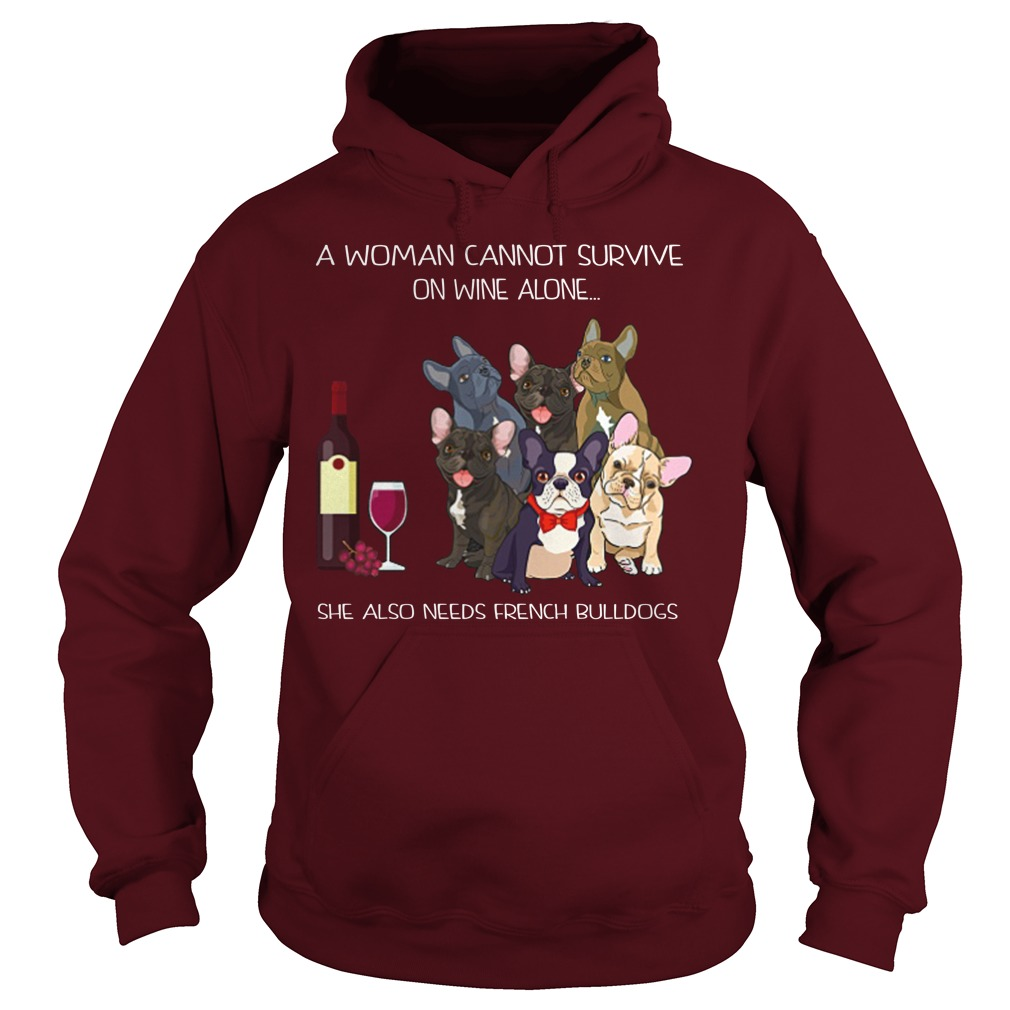 A woman cannot survive on wine alone she also need friend bulldogs hoodie