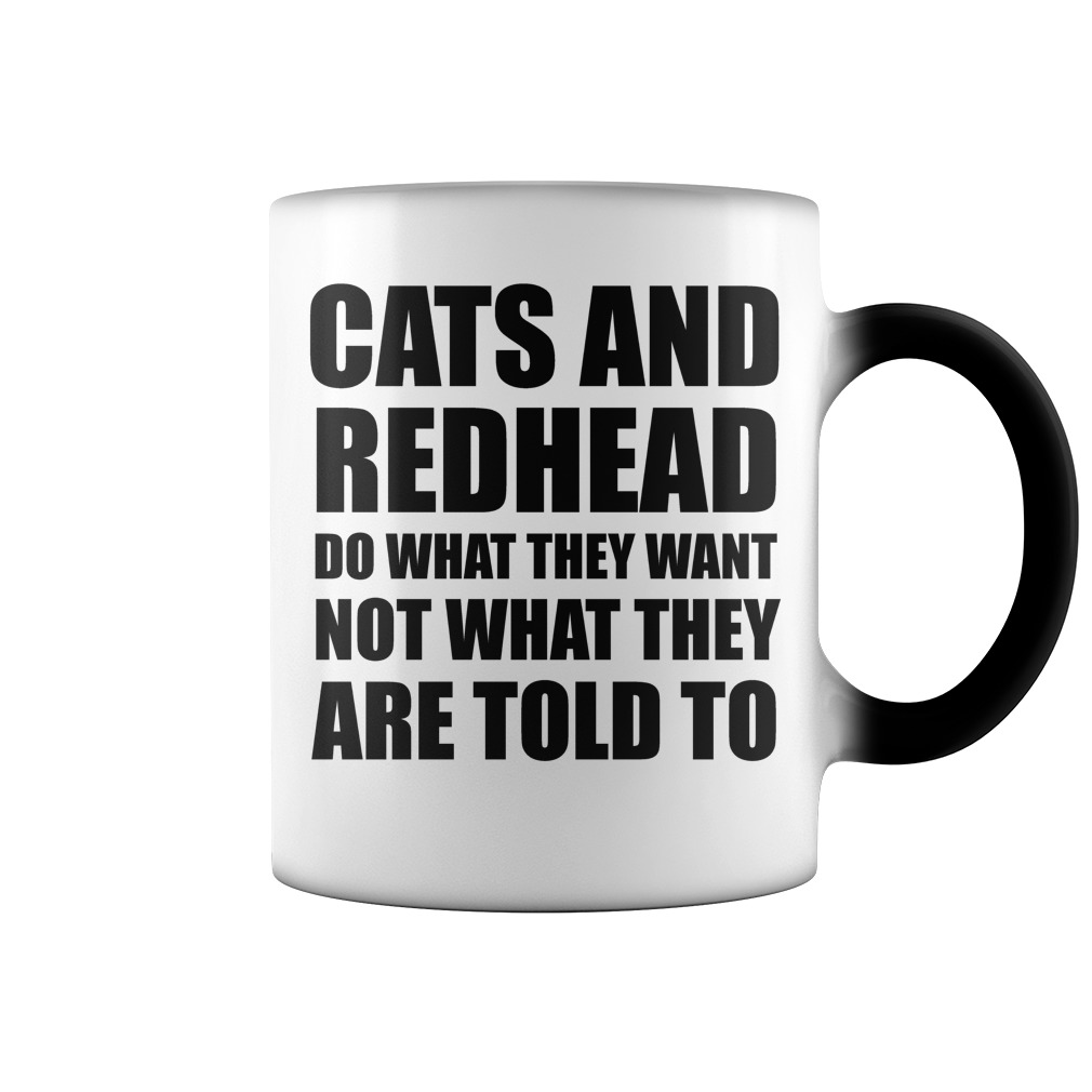 Cats and redheads do what they want not what they do color change mug