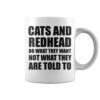 Cats and redheads do what they want not what they do mug
