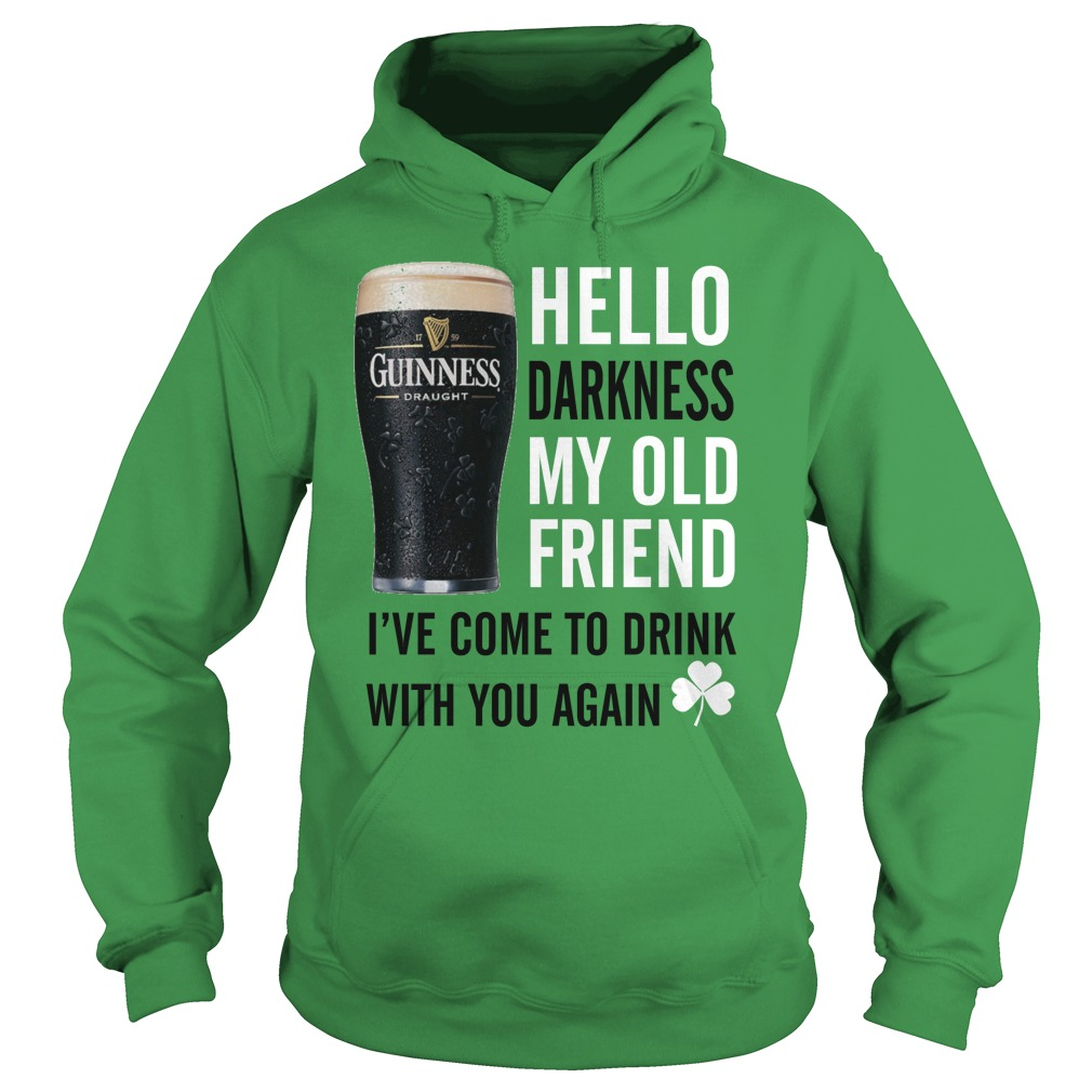 Guinness Irish Beer hello darkness my old friend I've come to drink with you again hoodie