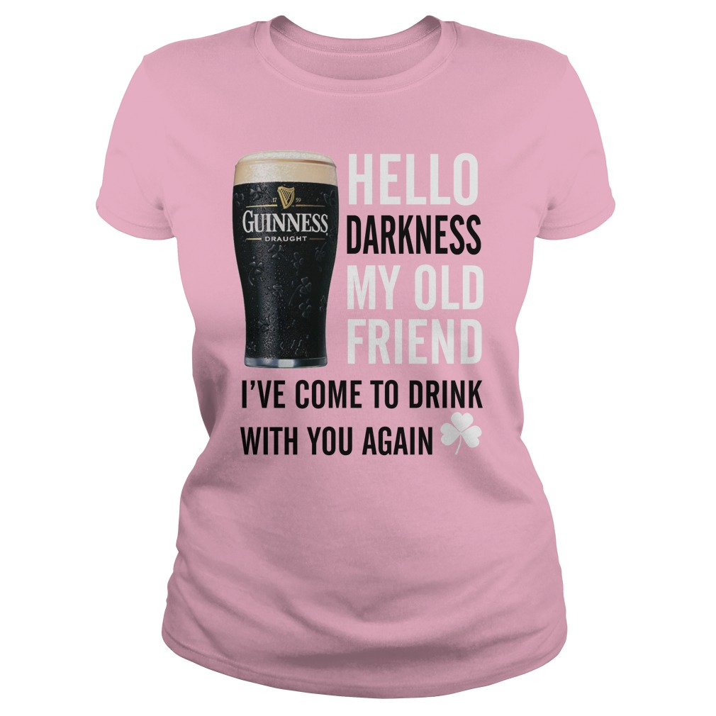 Guinness Irish Beer hello darkness my old friend I've come to drink with you again lady shirt