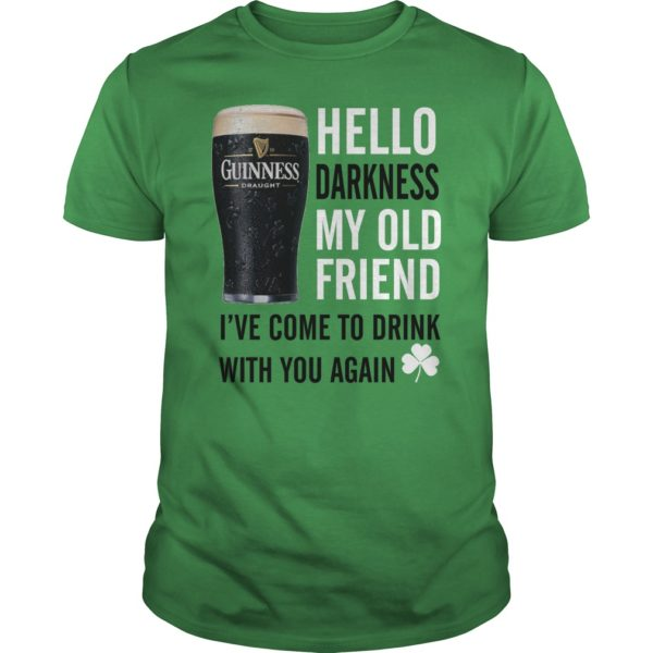 Guinness Irish Beer hello darkness my old friend I've come to drink with you again unisex shirt