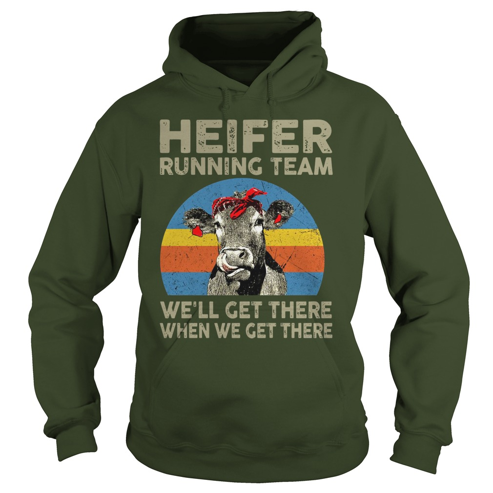 Heifer running team we'll get there when we get there farmer hoodie