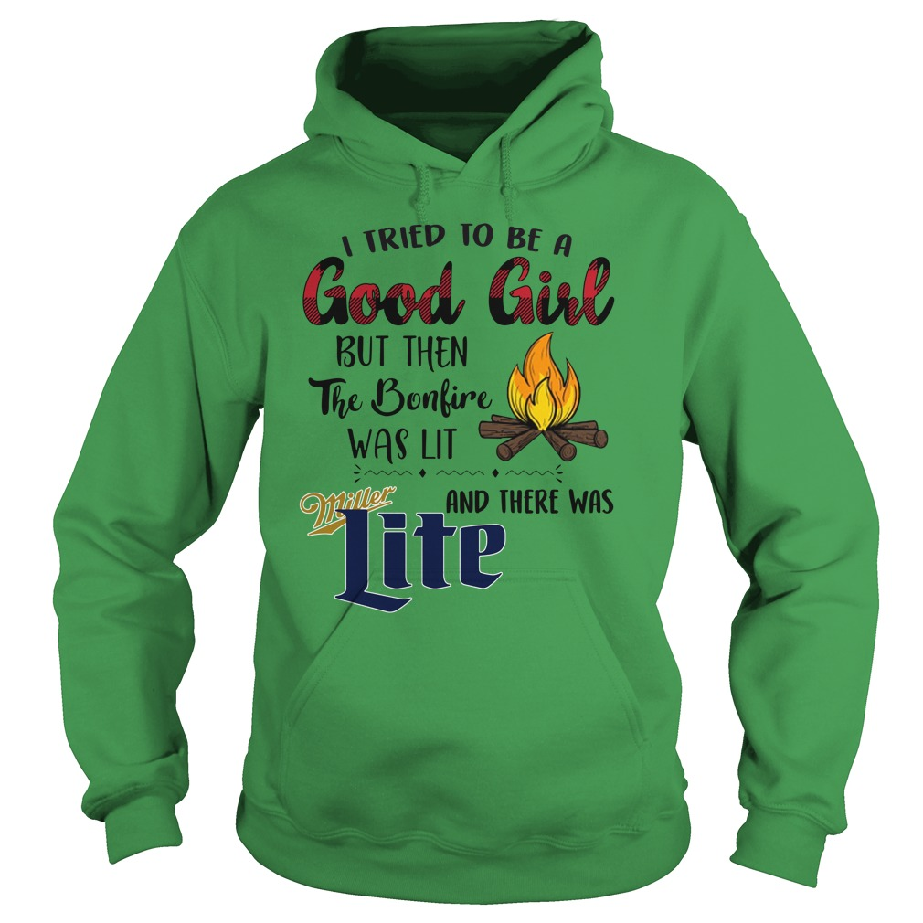 I tried to be a good girl but then the bonfire was lit and there was Miller Lite hoodie