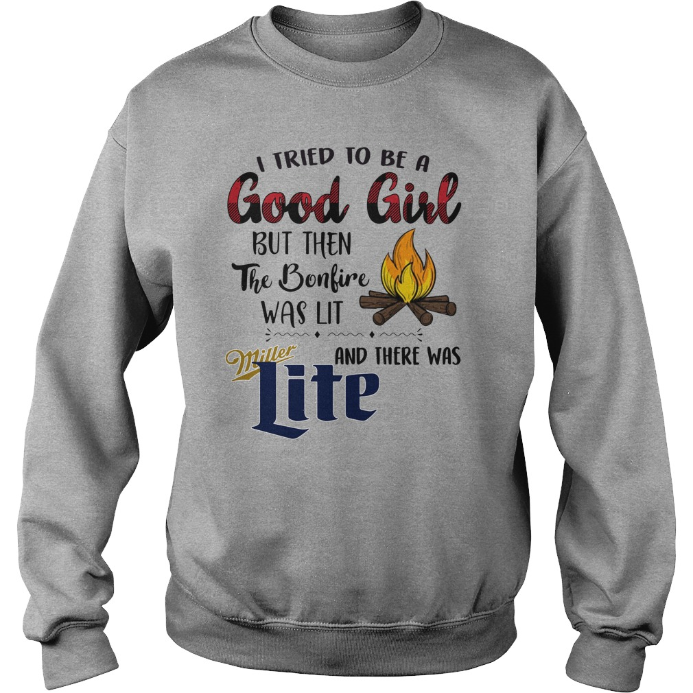 I tried to be a good girl but then the bonfire was lit and there was Miller Lite sweatshirt