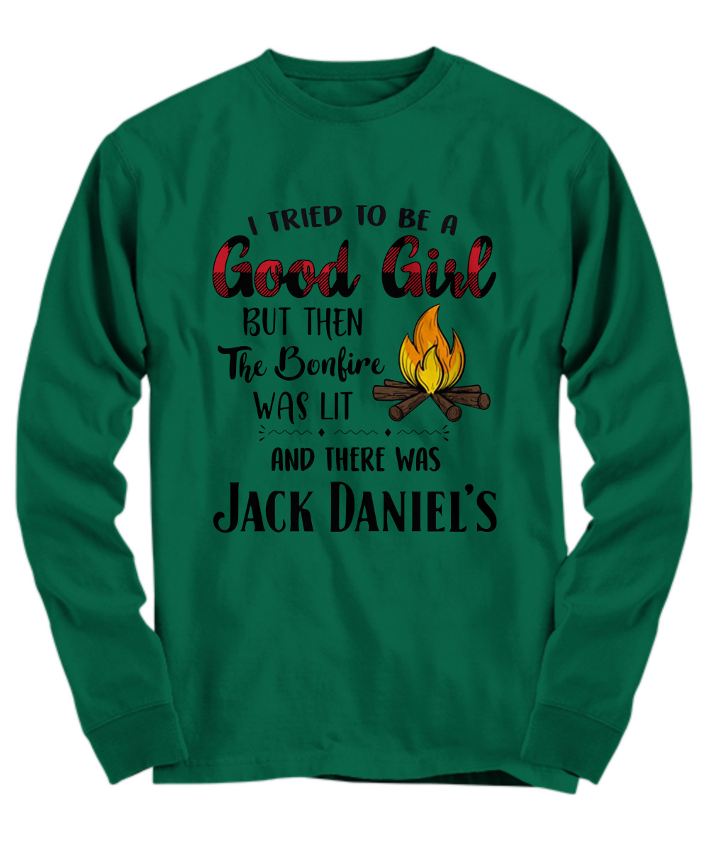 Jack Daniel's I tried to be a good girl but then the bonfire was lit long sleeve