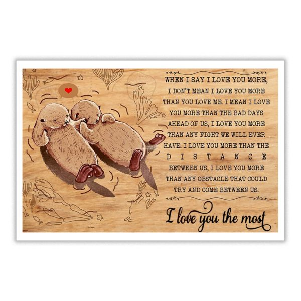 Otter valentine when I say I love you more I don't mean I love you more poster