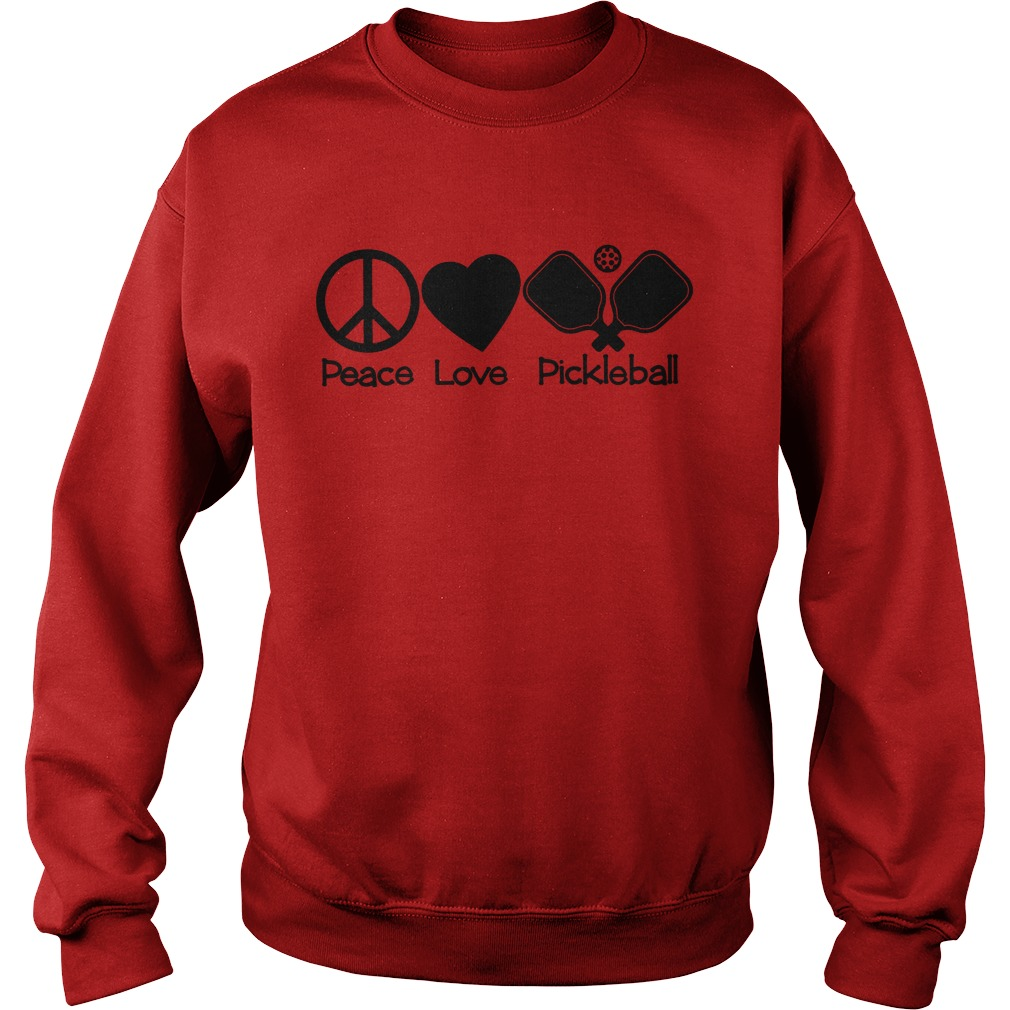 Peace love pickleball sweatshirt