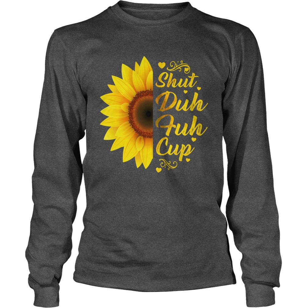 Sunflower shut duh fuh cup long sleeve
