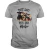 Three cows but did you die heifer shirt