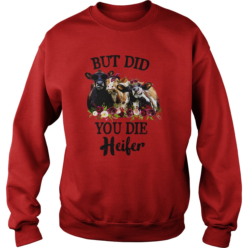 Three cows but did you die heifer sweatshirt
