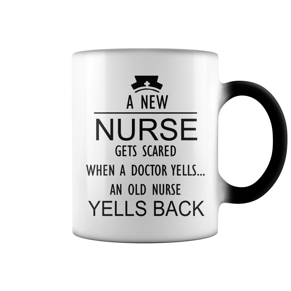 A new nurse gets scared when a doctor yells an old nurse yells black color change mug