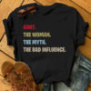 Aunt my woman my myth the bad influence shirt