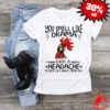 Chicken you smell like drama and a headache please get away from me shirt