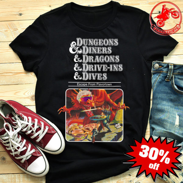 Escape from Flavortown dungeons and diners shirt