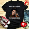Freddie Mercury Krueger mama just killed a man put my glove against his head shirt