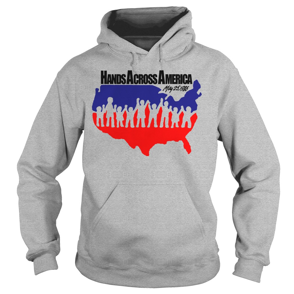 Hands across America May 25 1986 hoodie