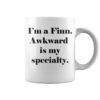 I'm a Finn awkward is my specialty mug