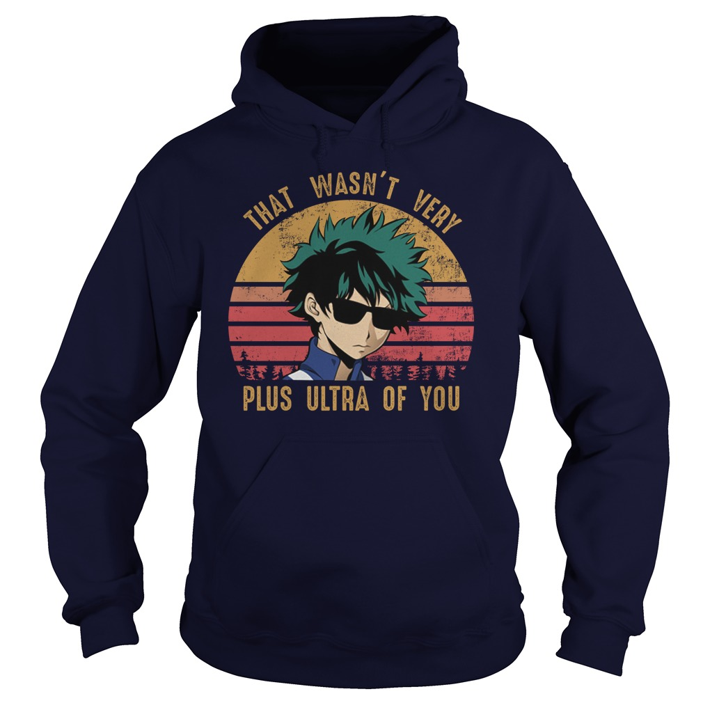 Izuku Midoriya that wasn't very plus ultra of you hoodie