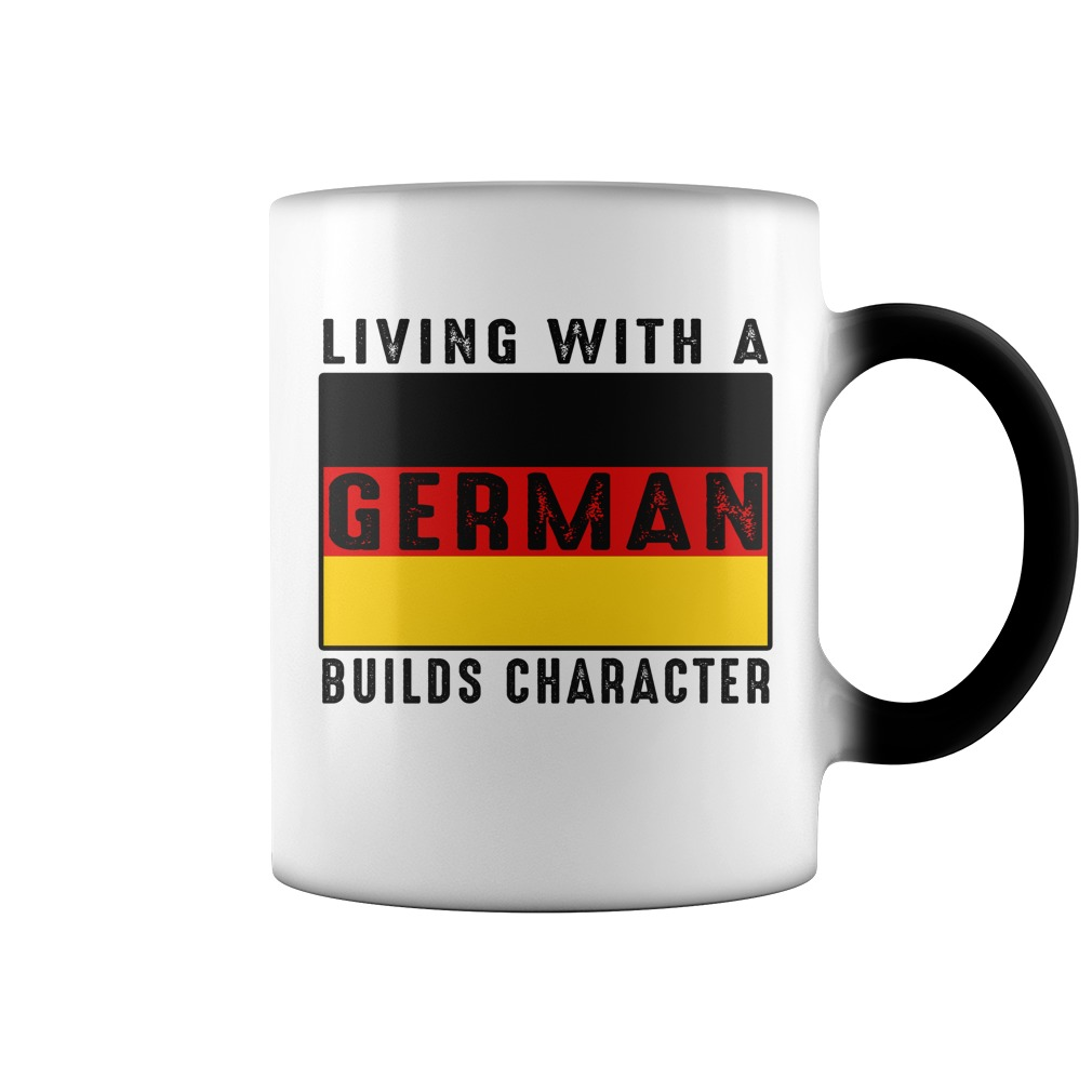 Living with a German builds character color change mug