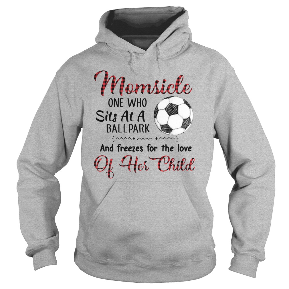 Mom side one who sits at a ballpark and freezes for the love hoodie