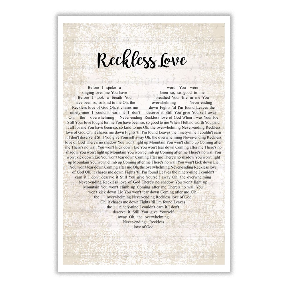 Reckless love before I spoke a word you were singing over me small poster