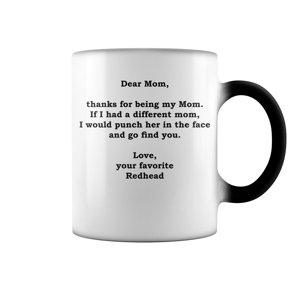 Redhead dear mom thank you so much for being my mom color change mug