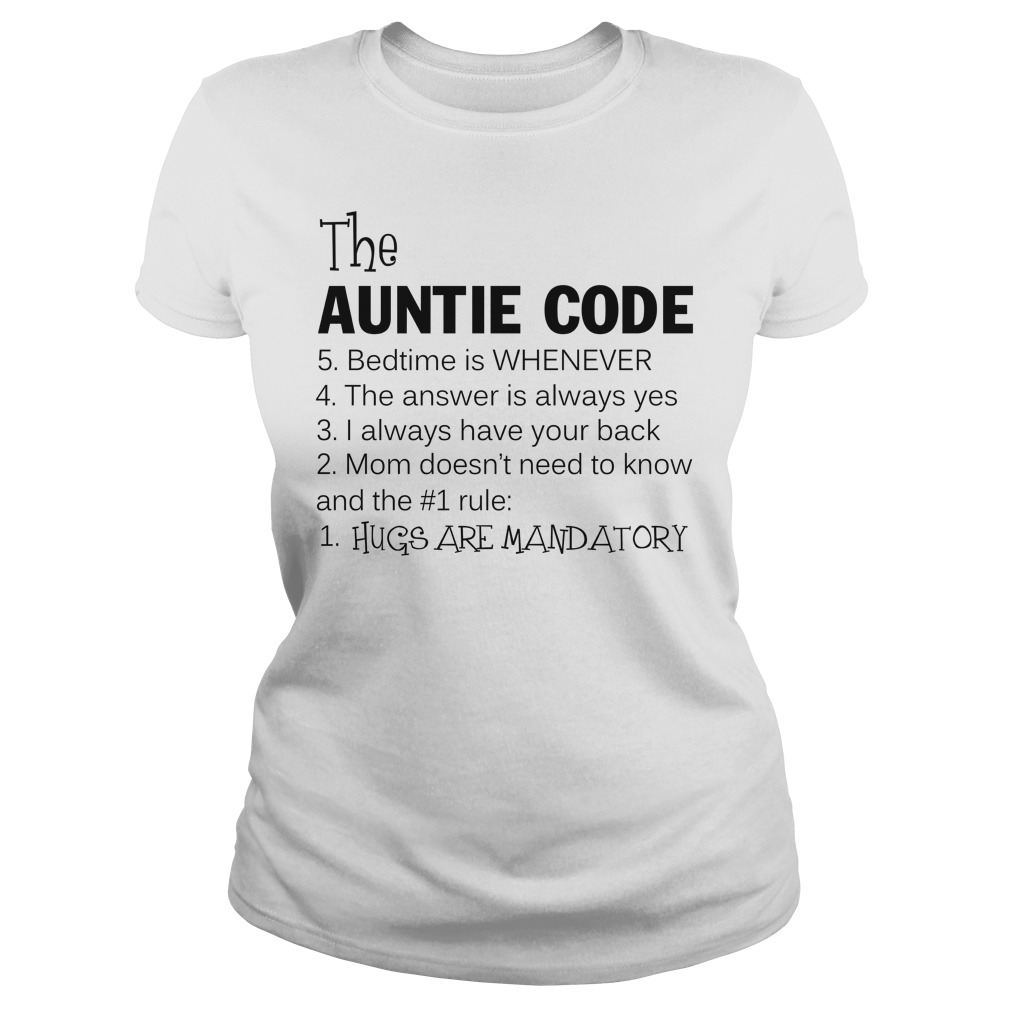 The auntie code bedtime is whenever the answer is always yes lady shirt