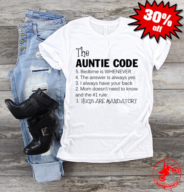 The auntie code bedtime is whenever the answer is always yes shirt