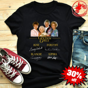 The golden girls rose dorothy blanche sophia signature shirt