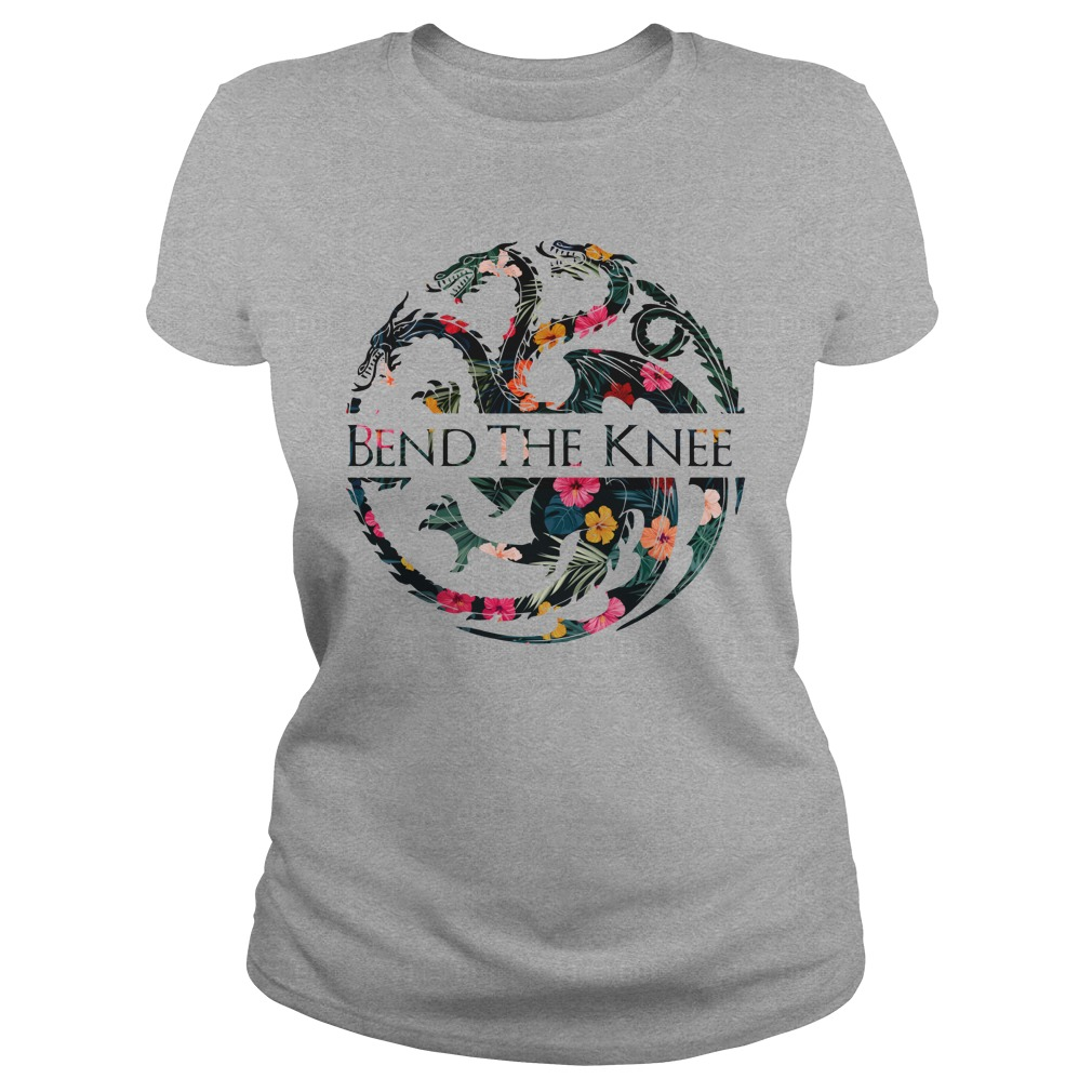 Bend The Knee Game Of Thrones Logo Tropical Flower lady shirt