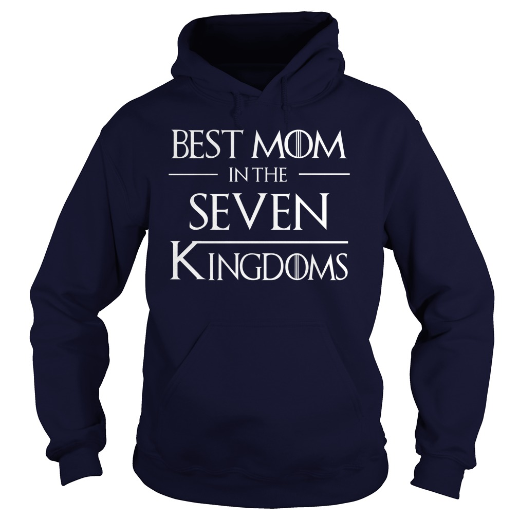 Best Mom In The Seven Kingdoms Game Of Thrones hoodie