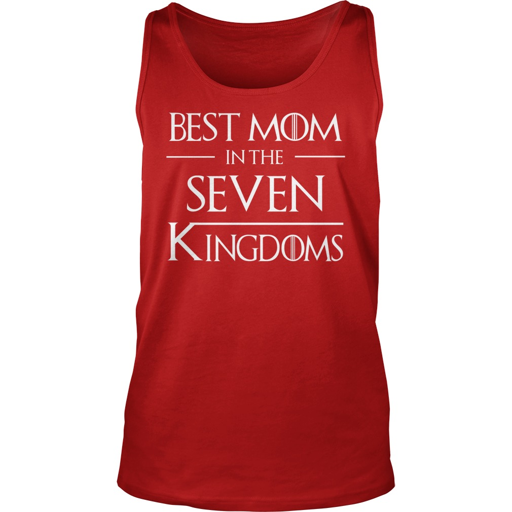 Best Mom In The Seven Kingdoms Game Of Thrones tank top