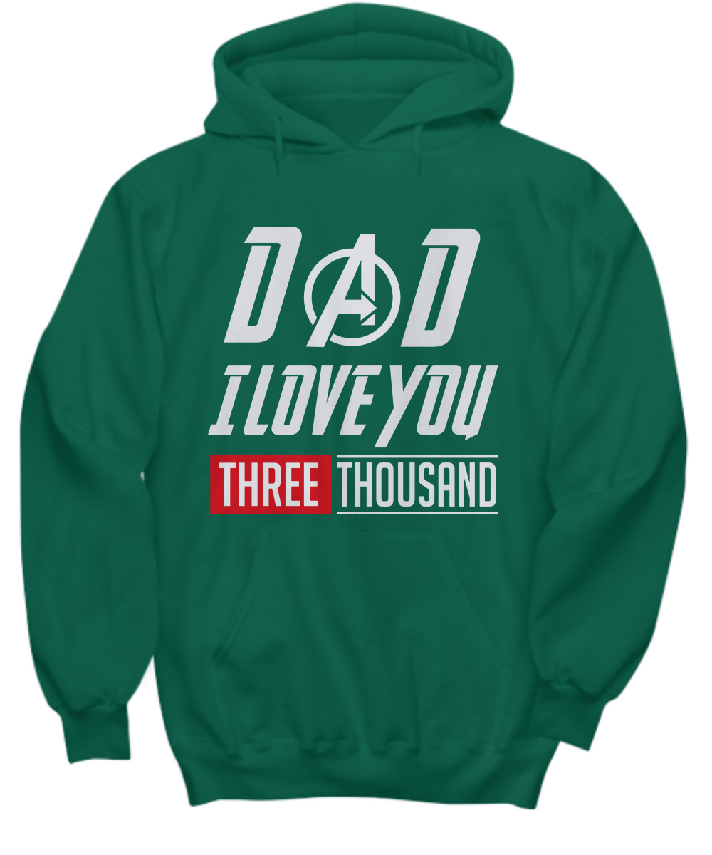 Dad I Love You Three Thousand Times Iron Man Avengers Endgame Hoodie