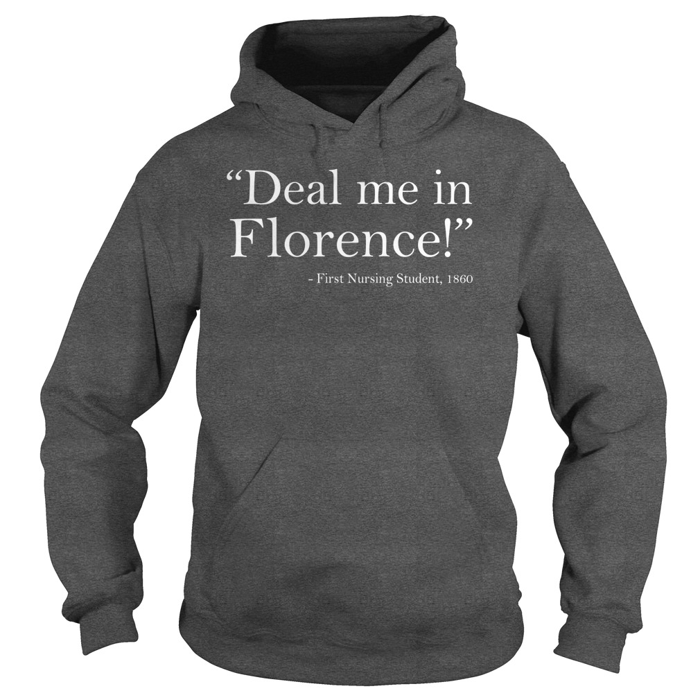 Deal Me In Florence Bill SHB 1155 Nurses Don't Play Cards hoodie