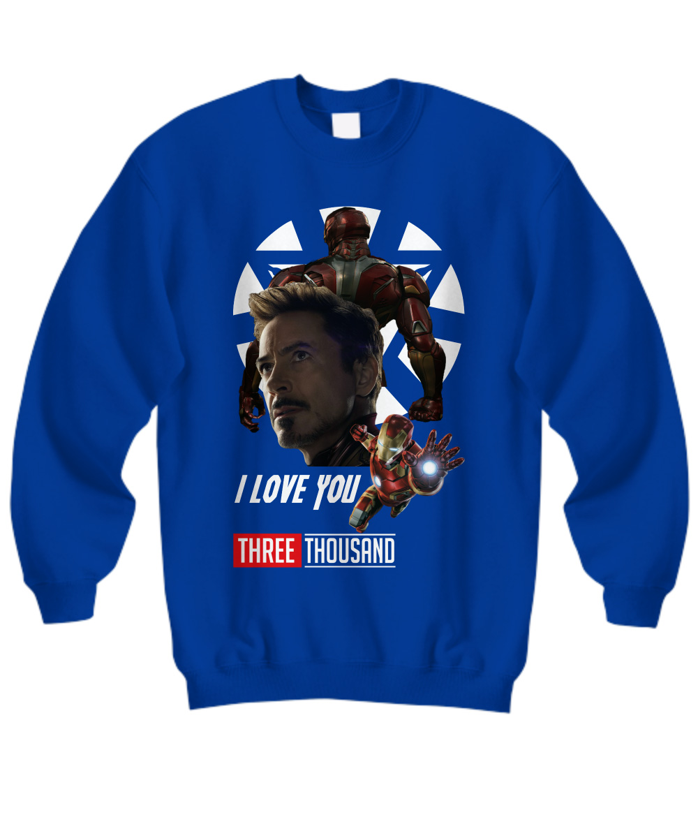 I Love You Three Thousand Times Iron Man Avengers Endgame Sweatshirt