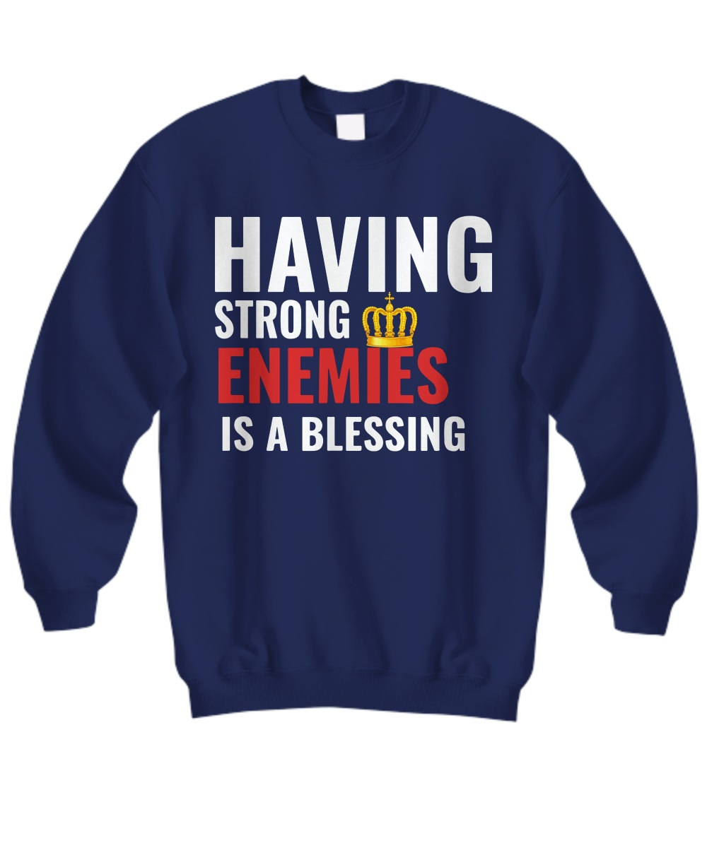 Nipsey Hussle Last Tweet Having Strong Enemies Is A Blessing sweatshirt