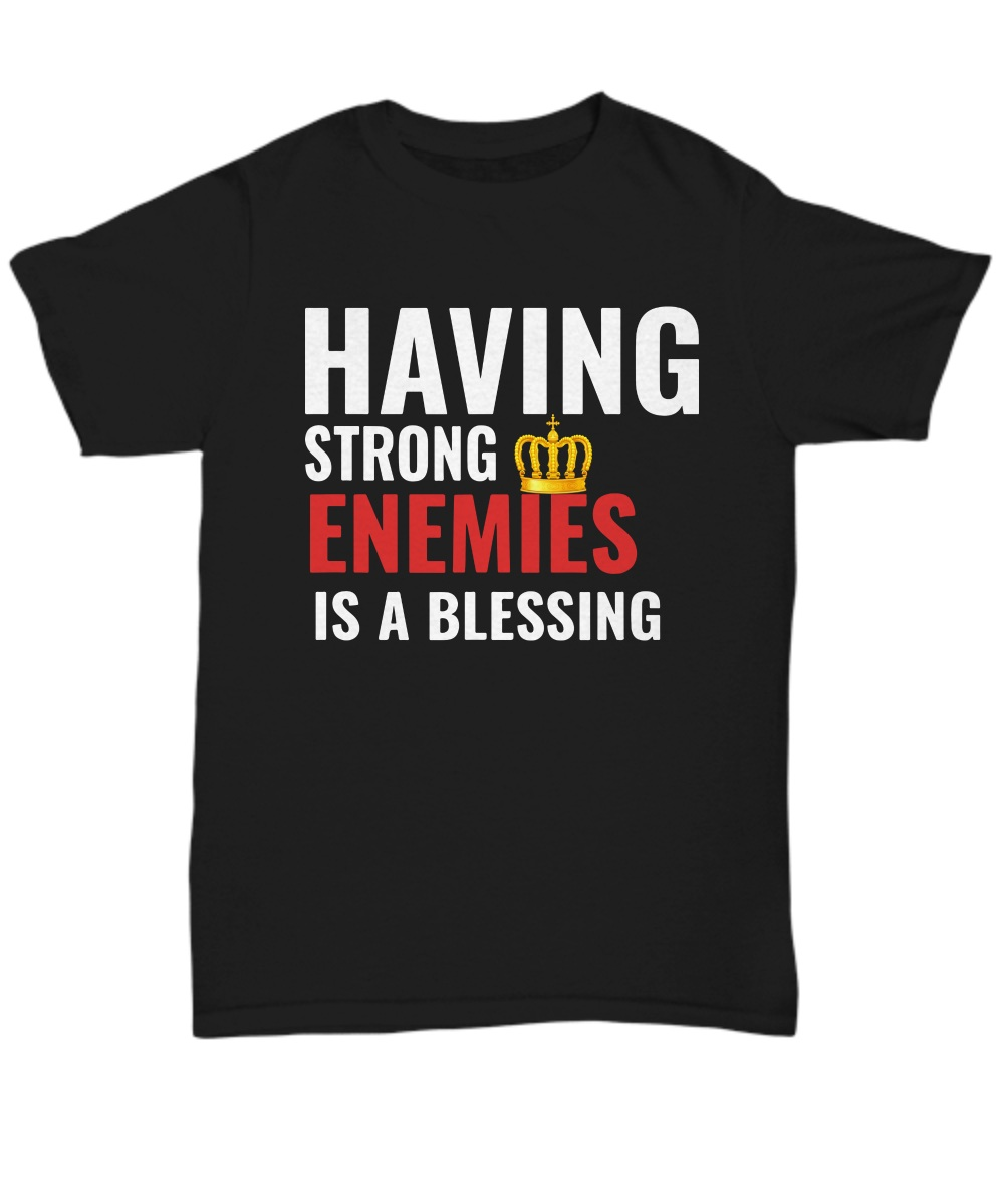Nipsey Hussle Last Tweet Having Strong Enemies Is A Blessing unisex shirt