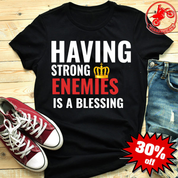 Nipsey Hussle Last Tweet Having Strong Enemies Is A Blessing shirt