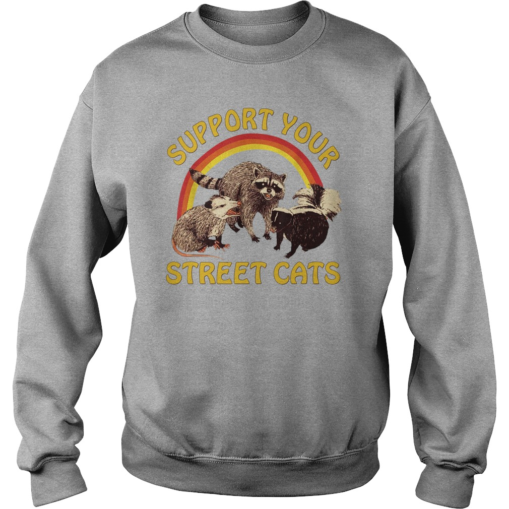 Raccoon Support Your Local Street Cats sweatshirt