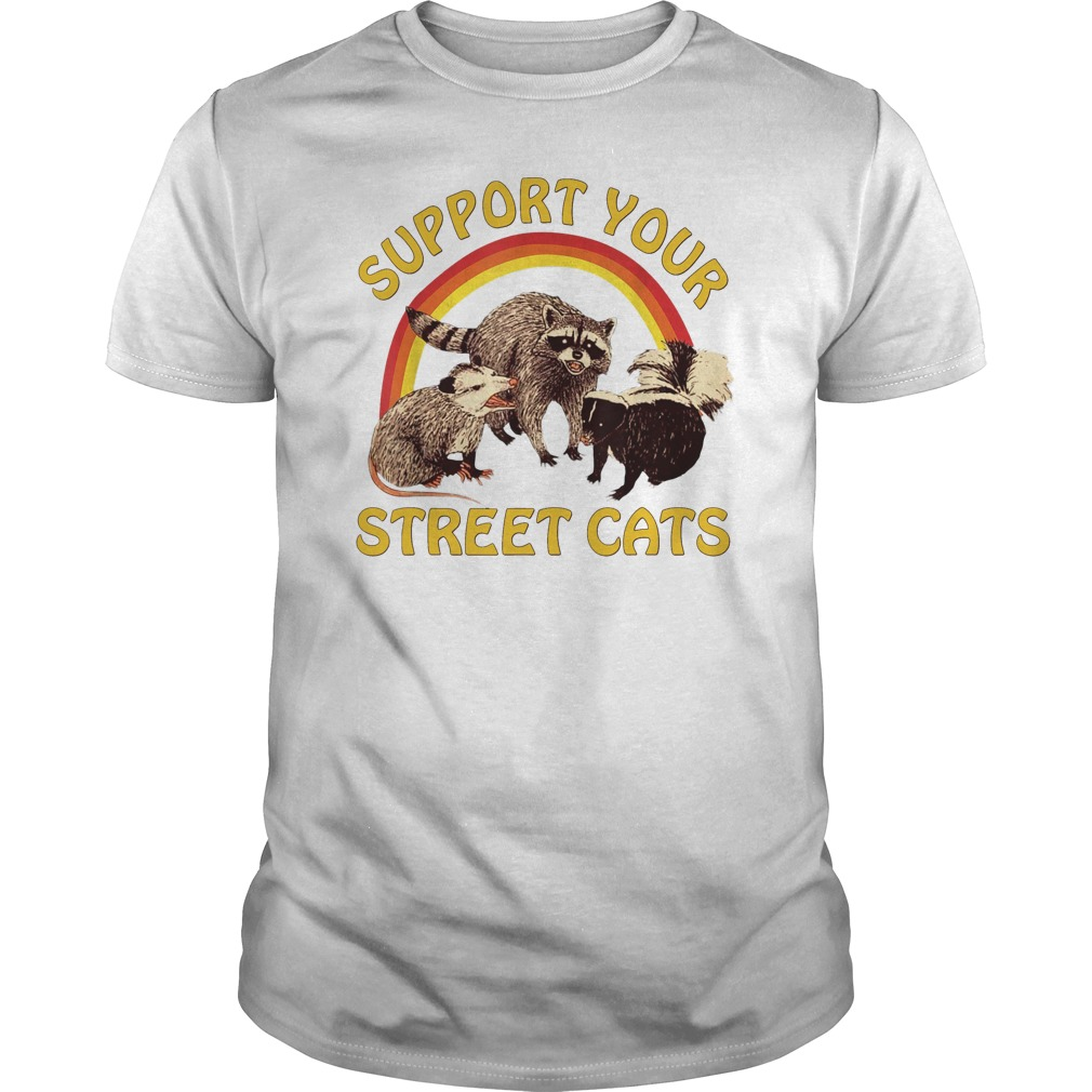 Raccoon Support Your Local Street Cats unisex shirt