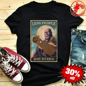 Thanos Less People More Bourbon Shirt